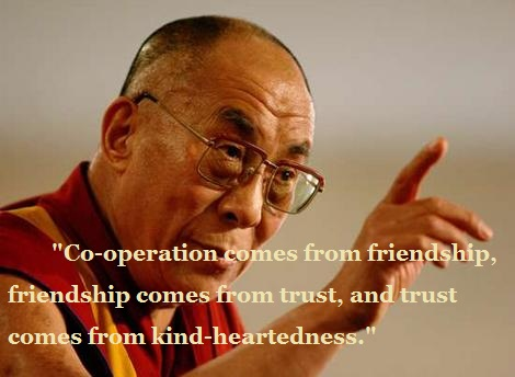 Co-operation comes from friendship, friendship comes from trust, and trust comes from kind-heartedness.